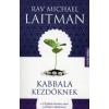 Michael Laitman KABBALA KEZDŐKNEK - A KABBALA TÖRTÉNETE,TANAI ÉS JELENKORI ALKALMAZÁSA