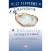 Kurt Tepperwein A BÖLCSESSÉG GYÖNGYSZEMEI - KURT TEPPERWEIN ALAPKÖNYVE