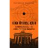 Sven Felix Kellerhoff, Bernd von Kostka KÉMEK FŐVÁROSA, BERLIN