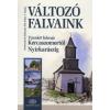 VÁLTOZÓ FALVAINK