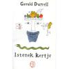 Gerald Durrell ISTENEK KERTJE