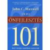 John C. Maxwell ÖNFEJLESZTÉS 101 - AMIT MINDEN VEZETŐNEK TUDNIA KELL - J25