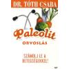 dr. Tóth Csaba PALEOLIT ORVOSLÁS - SZÁMOLJ LE A BETEGSÉGEKKEL!