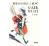 Tersánszky Józsi Jenő KAKUK MARCI 1-2.KÖTET irodalom