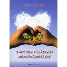 Bioenergetic Kiadó A BOLDOG SZERELEM ARANYSZABÁLYAI életmód, egészség