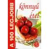 Csengőkert Könyvkiadó A 100 legjobb könnyű étel - Mindennapi és különleges receptek mindenkinek