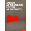 Scolar Kiadó AMIKOR AZ ÓRIÁSKÍGYÓ LENYELI AZ ELEFÁNTOT... - KOMMUNIKÁCIÓ JELEKKEL - BEVEZETÉS A SZEMIOTIKÁBA