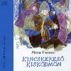 Móra Könyvkiadó KINCSKERESŐ KISKÖDMÖN /HANGOSKÖNYV MP3