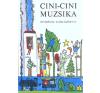 Móra Könyvkiadó CINI-CINI MUZSIKA (22. KIADÁS) - ÓVODÁSOK VERSESKÖNYVE gyermek- és ifjúsági könyv
