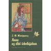 Lucy Maud Montgomery Anne az élet iskolájában