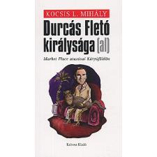 Kocsis L. Mihály DURCÁS FLETO KIRÁLYSÁGA (AL) regény