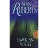 Nora Roberts HAWKINS-VÖLGY - VÖLGY-TRILÓGIA 2.