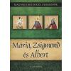 Nemere István Mária, Zsigmond és Albert