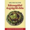 Michio Kushi Rákmegelőző és gyógyító diéta