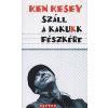 Ken Kesey Száll a kakukk fészkére