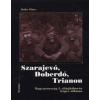 Balla Tibor Szarajevó, Doberdó, Trianon