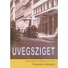 Vámos György ÜVEGSZIGET - BUDAPEST, VADÁSZ UTCA 29. - TÖRTÉNELMI ANTOLÓGIA