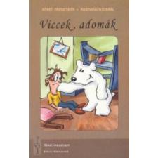 Diószegi Rita;Tollas Gábor VICCEK, ADOMÁK - NÉMET EREDETIBEN MAGYARÁZATOKKAL irodalom