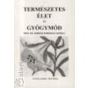 Edmond Bordeaux Székely Természetes élet és gyógymód - I.Kozmoterápia