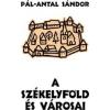 Pál-Antal Sándor A székelyföld és városai