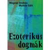 Wagner András;Molnár Edit Ezoterikus dogmák