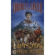 Lőrincz L. László LHÁSZÁIG HOSSZÚ AZ ÚT regény