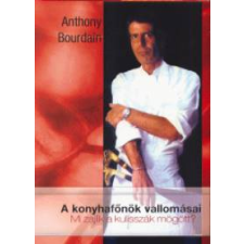 Anthony Bourdain A konyhafőnök vallomásai irodalom
