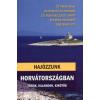 Somos Péter HAJÓZZUNK HORVÁTORSZÁGBAN - TÚRÁK, KALANDOK, KIKÖTŐK