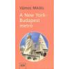 Vámos Miklós A New York-Budapest metró