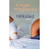 Singer Magdolna Nélküled