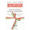 Kúnos Linda;D. L. Ellis;A. Cheyne Just Enough Hungarian
