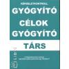 Gál Attila GYÓGYÍTÓ CÉLOK GYÓGYÍTÓ TÁRS - KÉPZELETKONTROLL