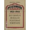 Palotai Mária PÁSZTORTŰZ 1921-1944 - EGY ERDÉLYI IRODALMI FOLYÓIRAT TÖRTÉNETE -