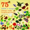 Leslie Stanfield 75 kötött és horgolt pillangó, madár és egyéb apró állatka