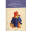 Michael Bond A medve, akit Paddingtonnak hívtak