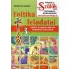 Deákné B. Katalin Foltika feladatai 3. - Játékos és egyben fejlesztő feladatok óvodásoknak