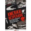 HVG Kiadó ZRt. Amerikai Desperado - Hogyan lettem maffiakatonából kokain cowboy, és végül a kormány titkos fegyvere