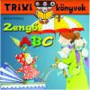 Szilágyi Lajos Kiadó Zengő ABC - Trixi könyvek