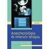 Medicina Könyvkiadó Aneszteziológia és intenzív terápia