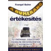 Feargal Quinn A bumeráng értékesítés, avagy az örömmel visszatérő vásárlók megszerzésének kézikönyve