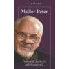 Müller Péter ÖRÖMRŐL, JÁTÉKRÓL, ÖNFELEDSÉGRŐL