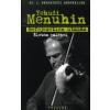 Yehudi Menuhin Befejezetlen utazás