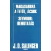 Jerome David Salinger Magasabbra a tetőt, ácsok. Seymour: bemutatás