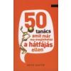 - 50 TANÁCS, AMIT MÁR MA MEGTEHETSZ A HÁTFÁJÁS ELLEN