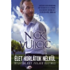 Nick Vujicic Élet korlátok nélkül