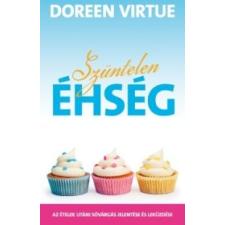 Doreen Virtue Szüntelen éhség társadalom- és humántudomány