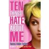 Ten Things I Hate About Me by Abdel-Fattah, Randa