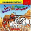 Sing And Read: She'll Be Coming 'Round the Mountain