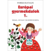 Móra Kiadó Európai gyermekdalok 1. - Észak-, Nyugat- és Közép-Európa