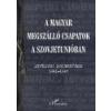 LHarmattan A MAGYAR MEGSZÁLLÓ CSAPATOK A SZOVJETUNIÓBAN - LEVÉLTÁRI DOKUMENTUMOK 1941–1947
